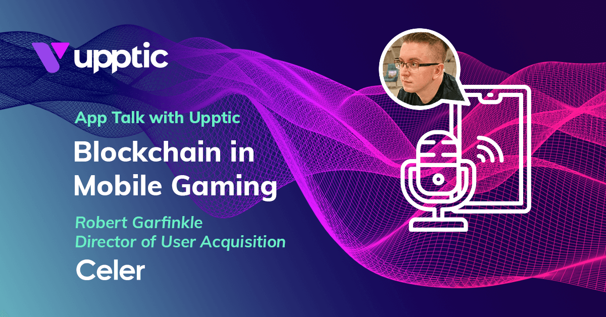 Blockchain In Mobile Gaming with Robert Garfinkle